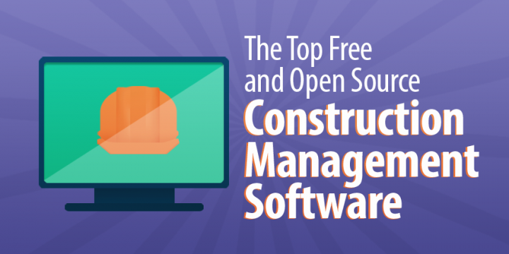 Top 10 Free and Open Source Construction Management Software - CCE l